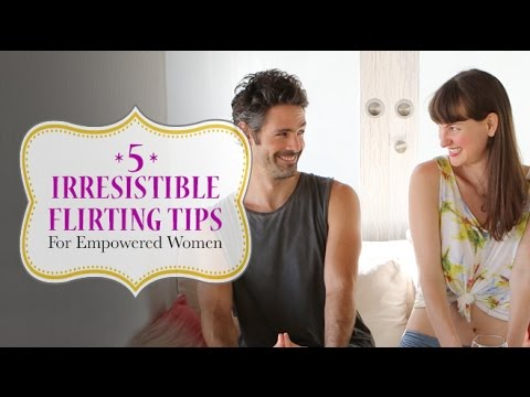 Xxx Mp4 5 Irresistible Flirting Tips – For Empowered Women 3gp Sex