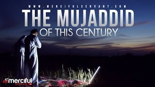 The Mujaddid of This Century - MercifulServant