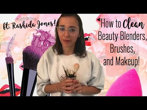 How to CLEAN Your Beauty Blender, Brushes, and Makeup! ft RASHIDA JONES