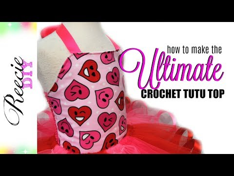 How to make The Ultimate Crochet Tutu Top