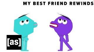 "My Best Friend ""Rewinds"" | Adult Swim"