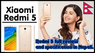 Xiaomi Redmi 5 full review and specification in Nepali.