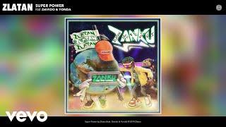 Zlatan - Super Power (Audio) ft. Davido, Yonda