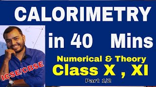 CaLoRiMeTrY in 40 mins  (Theory + Numericals ) : Class 10 , 11 , 12 : ICSE / CBSE - Part 1/2