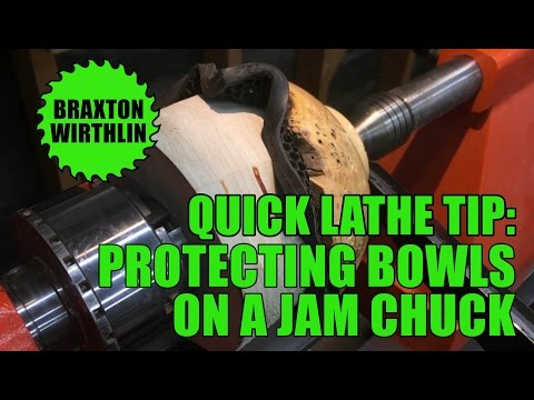 Quick Lathe Tip: Protecting Bowls on a Jam Chuck
