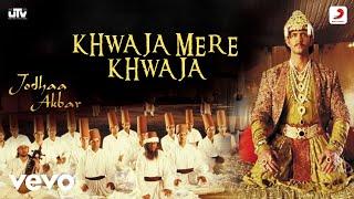 Khwaja Mere Khwaja - Jodhaa Akbar|A.R.Rahman|Hrithik Roshan|Aishwarya Rai