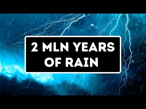 Once Rain Didn't Stop for 2 Million Years