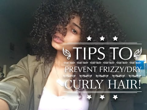 Tips on preventing frizzy/dry curly hair!