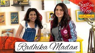 Radhika Madan Interview | Spill The Tea | Sneha Menon Desai | Film Companion
