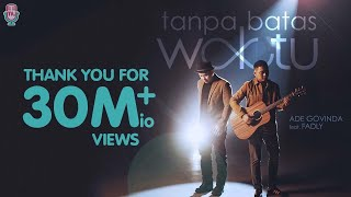 ADE GOVINDA FEAT. FADLY - TANPA BATAS WAKTU (Official Music Video)
