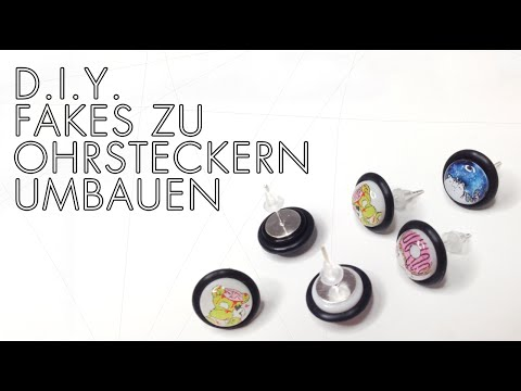 DIY: Fake-Plugs zu Ohrsteckern umbauen + OUTTAKES