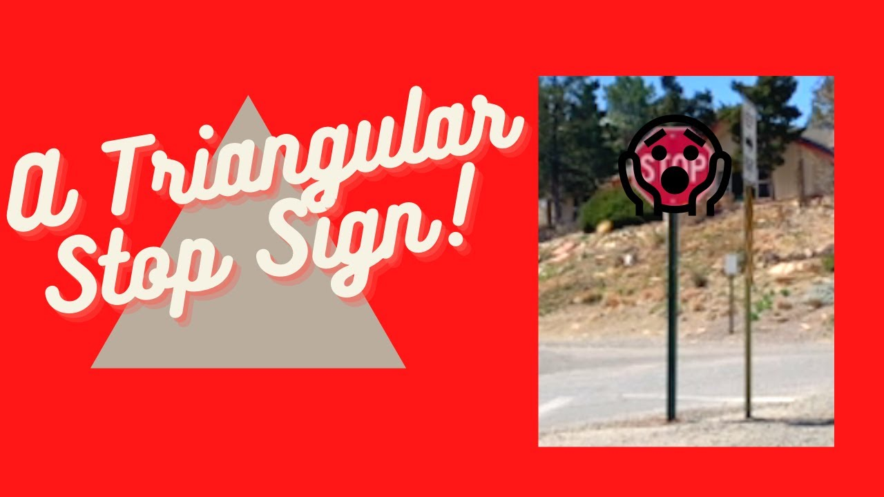 A triangular shaped stop sign 😱😱