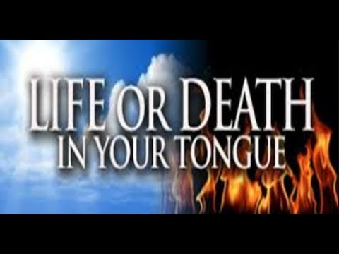 Life or Death in your Tongue  (Pastor Charles Lawson)