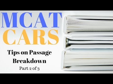 MCAT CARS Strategy and Techniques Part 2 – Passage Practice and Tips