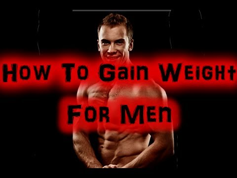 How to Gain Weight Fast for Men [Full HD]