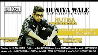 Latest Hindi Rap Song 2016 |  Duniya wale | RUTBA | Official Video Song