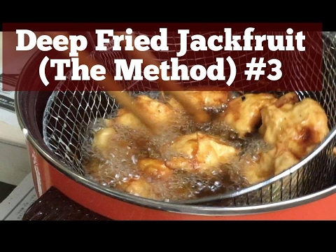 Deep Fried Jackfruit #3/4 - Deep Frying Method