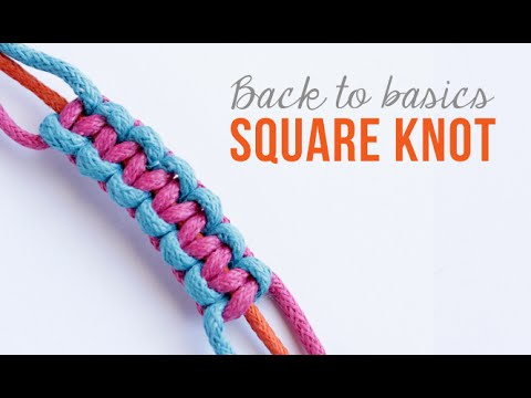 Friendship Bracelets // how to make a square knot