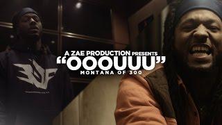"Montana Of 300 ""OOOUUU"" (Remix) Shot By @AZaeProduction"