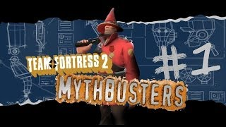 TF2 Mythbusters - Episode 1