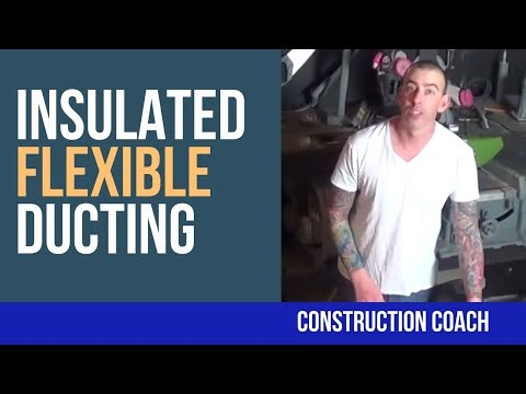 Tips:  Insulated Flexible Ducting