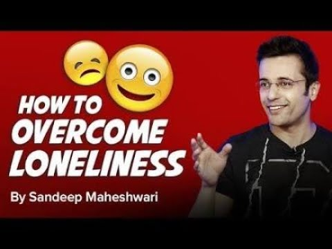 how to overcome Loneliness anxiety | get rid of depression  By Sandeep Maheshwari I Hindi
