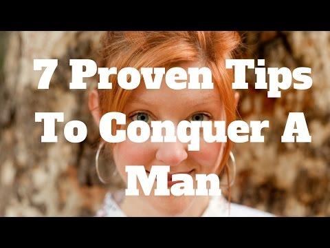 7 Proven Tips To Conquer A Man