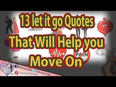 13 letting go Quotes That Will Help You Move On | animated video