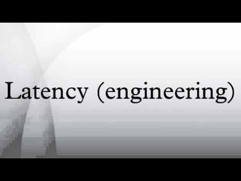 Latency (engineering)