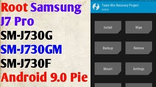 Root SM-J730F Android 9 Pie Samsung Galaxy J7 Pro ( TWRP +