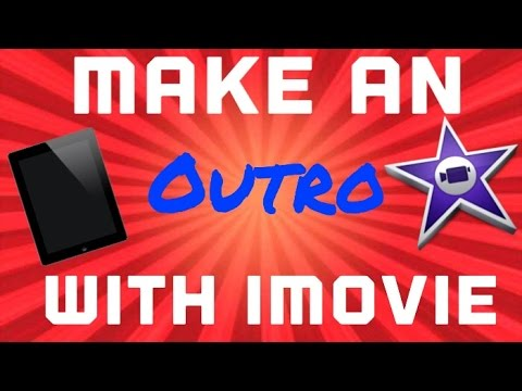 How to Make an Outro Using iMovie for iPad/iPhone/iPod! 2015