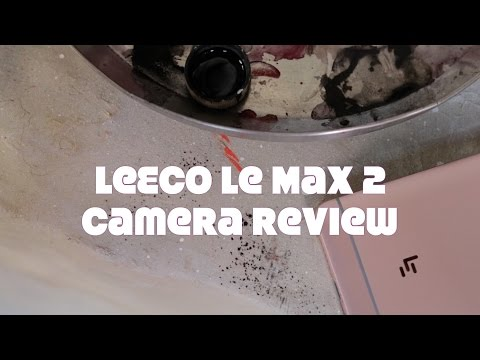 LeEco Le Max 2 Camera Review