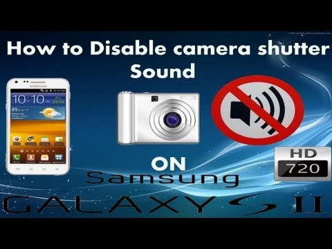 How to disable camera shutter sound on Samsung galaxy s2 (No Root)