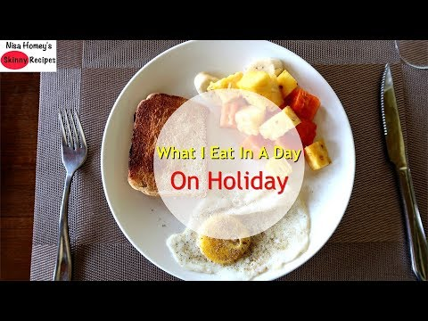 What I Eat In A Day - ON HOLIDAY