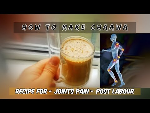How to make Chaawa | Afghan Natural remedy for joint paint | Post Labour