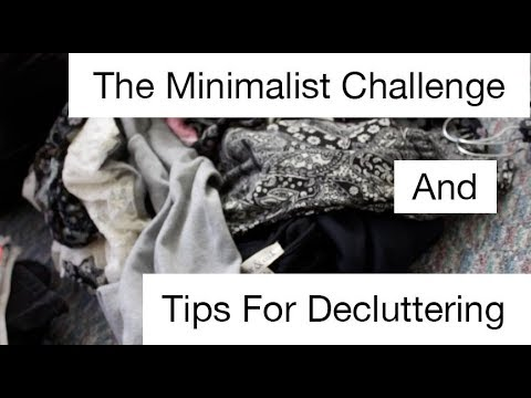The Minimalist Challenge and Tips For Decluttering