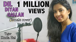 Dil Diyan Gallan Song | Tiger Zinda Hai | Female Cover | Varsha Tripathi |Salman Khan | Katrina