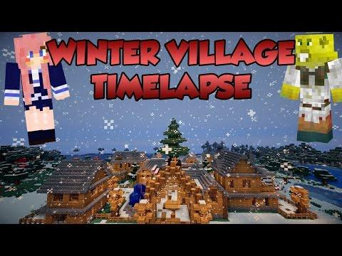Winter Village Minecraft Timelapse with help from LDShadowlady!