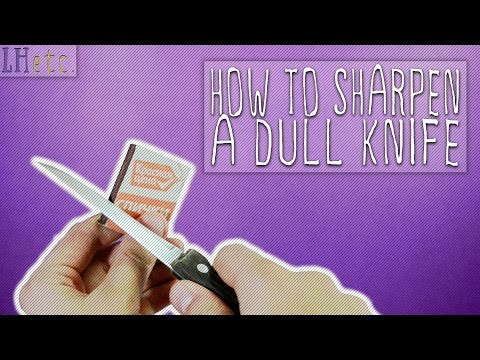 How to Sharpen a Dull Knife