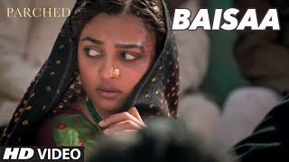 BAISAA Video Song | PARCHED | Radhika ,Tannishtha, Surveen & Adil Hussain