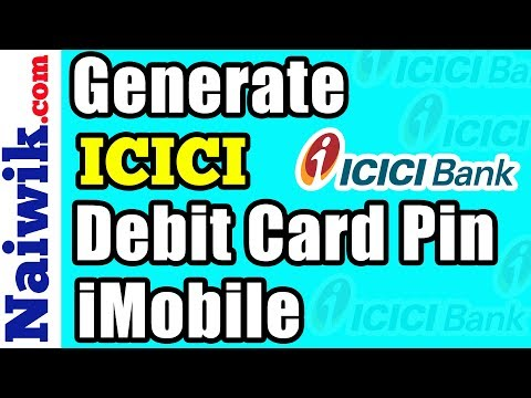 How to Generate ICICI Debit Card Pin via iMobile app
