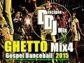 Ghetto Mix4 2015 Discipledj Gospel Dancehall