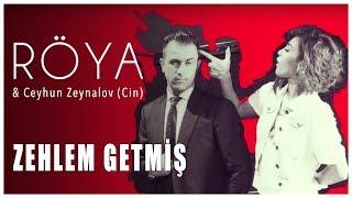Röya & Ceyhun Zeynalov (Cin) - Zəhləm Getmiş  Söz: Ceyhun Zeynalov Müzik: Zeynal Əsədov Aranjör: Ceyhun Zeynalov  Marshall Studio
