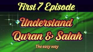 First 7 Episodes | Understand Quran and Salaah Easy Way | illustrated