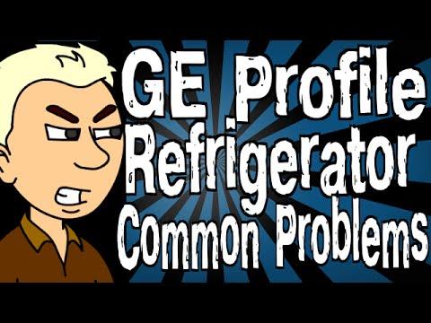 GE Profile Refrigerator Common Problems