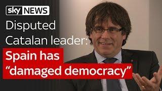 "Disputed Catalan leader Carles Puigdemont: Spain has ""damaged democracy"""
