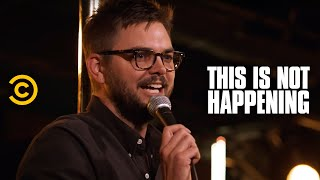 Nick Thune - Saved by a Fart - This Is Not Happening - Uncensored