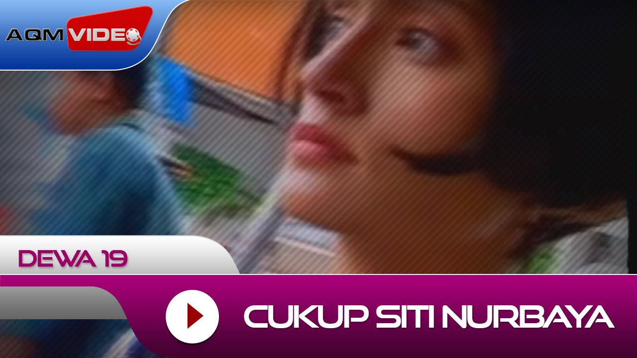 Dewa 19 - Cukup Siti Nurbaya
