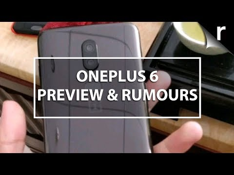 OnePlus 6 Preview & Rumour Round-Up