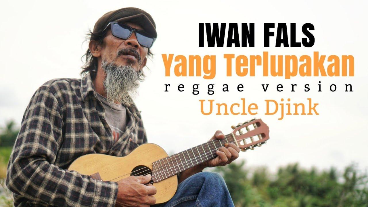 Iwan Fals - Yang Terlupakan (Reggae Version) Cover